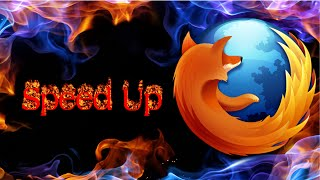 Speed up Mozilla Firefox browser - 2015 - new settings