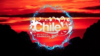 Making Of Chile   Mundos Sumergidos