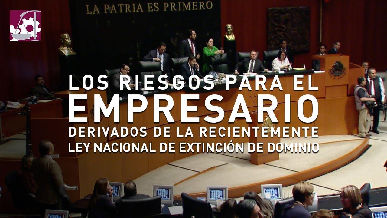 ⛔️CUIDADO🚨#Riesgos para el #Empresario, derivados de la reciente #LeyNacionalDeExtinciónDeDominio