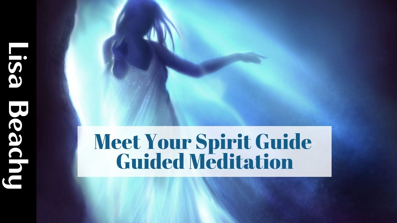 Meet your Spirit Guide - Connecting with Your Spirit Guide ...