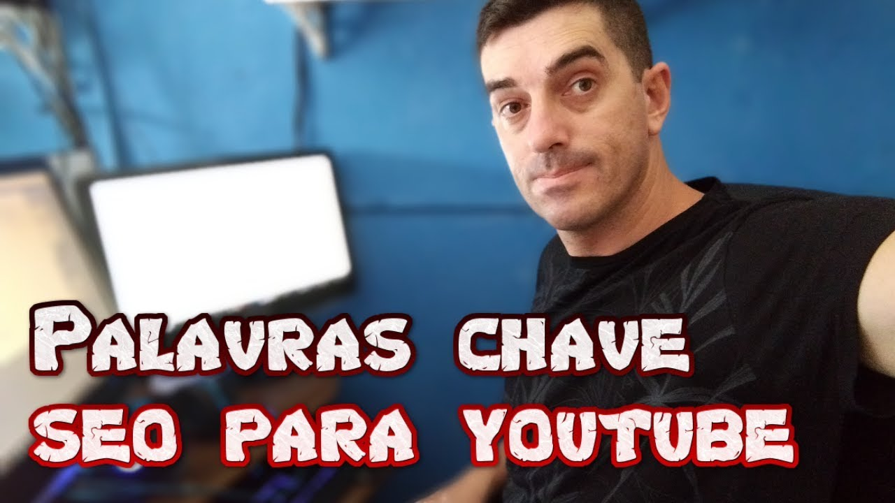 SEO PARA YOUTUBE FERRAMENTAS DE PALAVRAS CHAVE PARA VIDEOS COMO RANKEAR VÍDEOS NO YOUTUBE