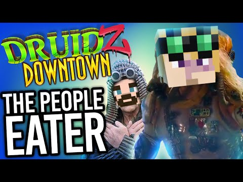 Minecraft Druidz Downtown #4 - The People Eater