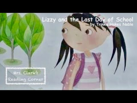 Lizzie and the Last Day of School w/ Music & EFX
