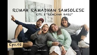 Download Video RUMAH RAMADHAN - Eps. 2 RENCANA BARU | SAMSOLESE ID MP3 3GP MP4