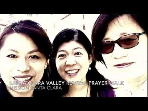 Mission Santa Clara--Santa Clara Valley Revival Prayer Walk