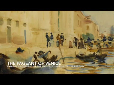 The Pageant of Venice - Exhibition opened by the Italian Ambassador