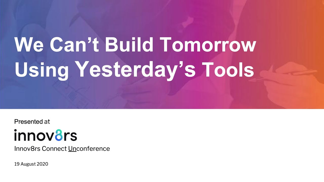We Can't Build Tomorrow Using Yesterdays Tools