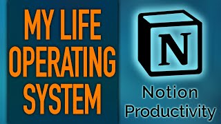 My Notion Life Operating System Overview