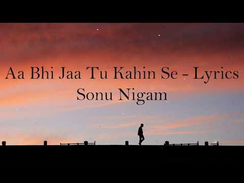 Aa Bhi Jaa Tu Kahin Se Lyrics – Sonu Nigam