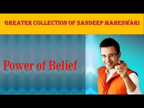 Power of belief by Sandeep Maheswari | Motivational Video