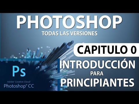 Curso Photoshop CC - Capitulo 0, Introducción para Principiantes