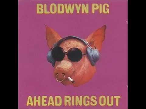 Blodwyn Pig - Ahead Rings Out -1969 Full Album-