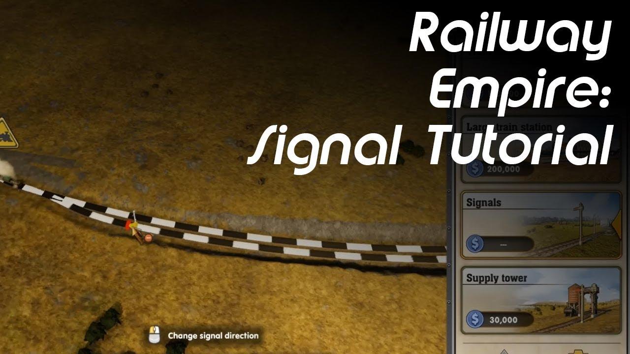 RAILWAY EMPIRE   SIGNAL TUTORIAL