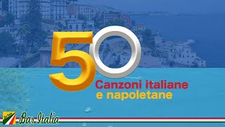 50 canzoni italiane e napoletane | Italian Songs