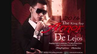 THE KING FLYP - AMOR DE LEJOS mp3 (2014) 06/05/2014