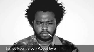 James Fauntleroy - About love