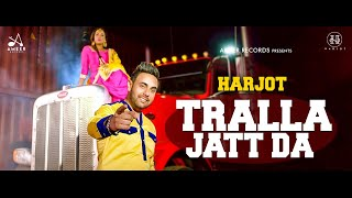 TRALLA JATT DA (Full Song) HARJOT | Latest Punjabi Song 2019 | Ameer Records