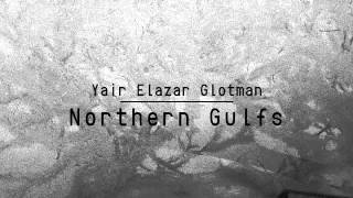05 Yair Elazar Glotman - Kara Sea [Glacial Movements]