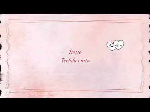 rossa-—-terlalu-cinta-(unofficial-musik-lirik)