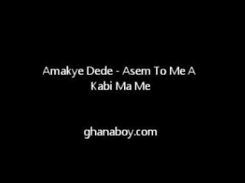 Asem To Me A Kabi Mame-Abrantie Amakye Dede