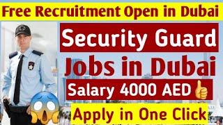 Security Guard Jobs in Dubai June 2021 || Security Jobs Open for Everyone || Free Visa, Medical etc