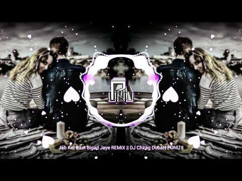 jab-koi-baat-bigad-jaye-remix-||-dj-chirag-dubai-|-punu-||