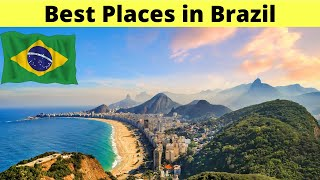 Top 10 Best Places to visit in Brazil (2021 Guide)