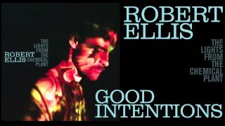 Watch Robert Ellis Good Intentions video
