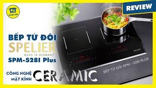 Giới thiệu Bếp từ đôi Spelier SPM–528I Plus - Nhập khẩu từ Malaysia