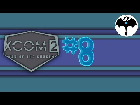 War of the Chosen #8 [XCOM2 DLC] |