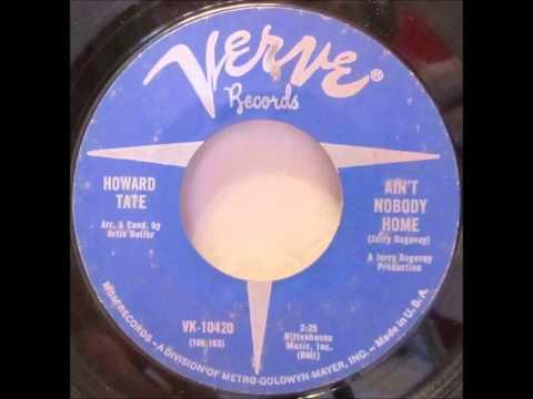 Howard Tate ...  Ain't nobody home.   1966.