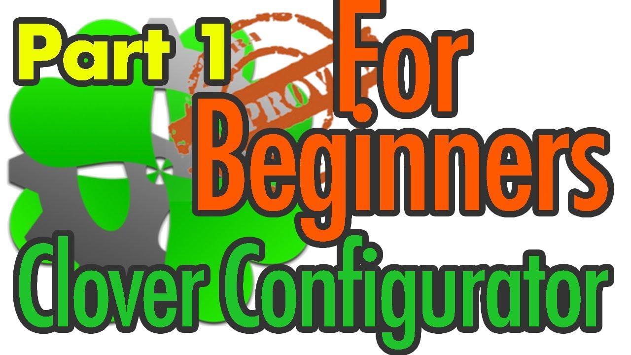 Clover Configurator START UP video | For BEGINNERS | Part 1