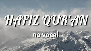 [3.75 MB] HAFIZ QUR'AN (No Vocal)