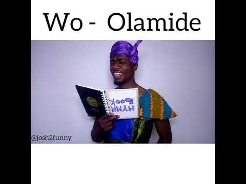 OLAMIDE-WO JOSH2FUNNY