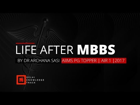 Life After MBBS | By AIIMS Topper Archana Sasi | AIR 1 | 2017
