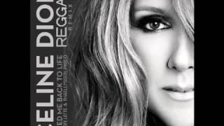 Download Celine Dion - Loved Me Back To Life ( Reggae version )
