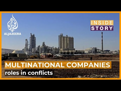 What's the role of multinational companies in fuelling conflicts? | Inside Story