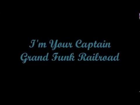 I'm Your Captain (Soy Tu Capitán) - Grand Funk Railroad (Lyrics - Letra)