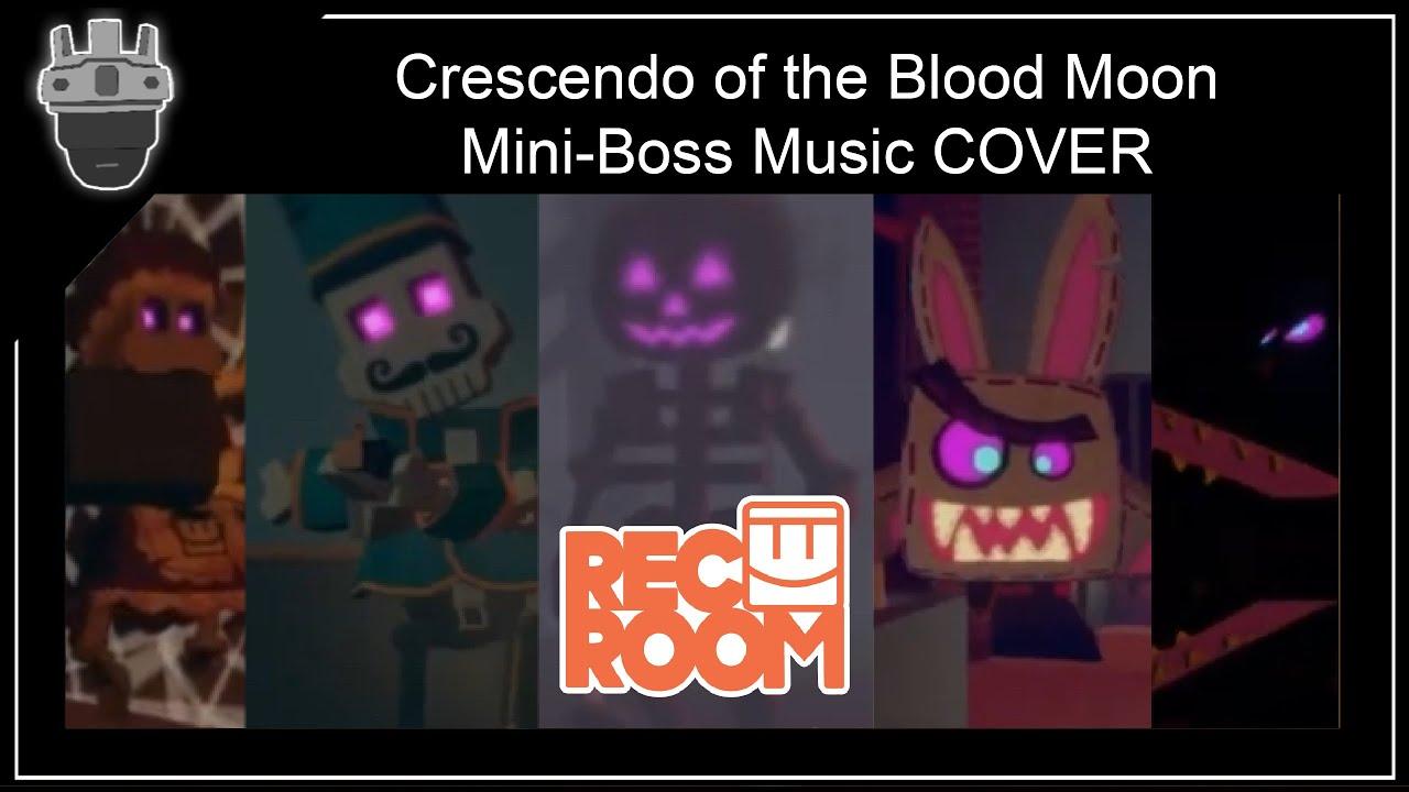 Download Rec Room Music Cover   Crescendo of the Blood Moon - Mini-Boss