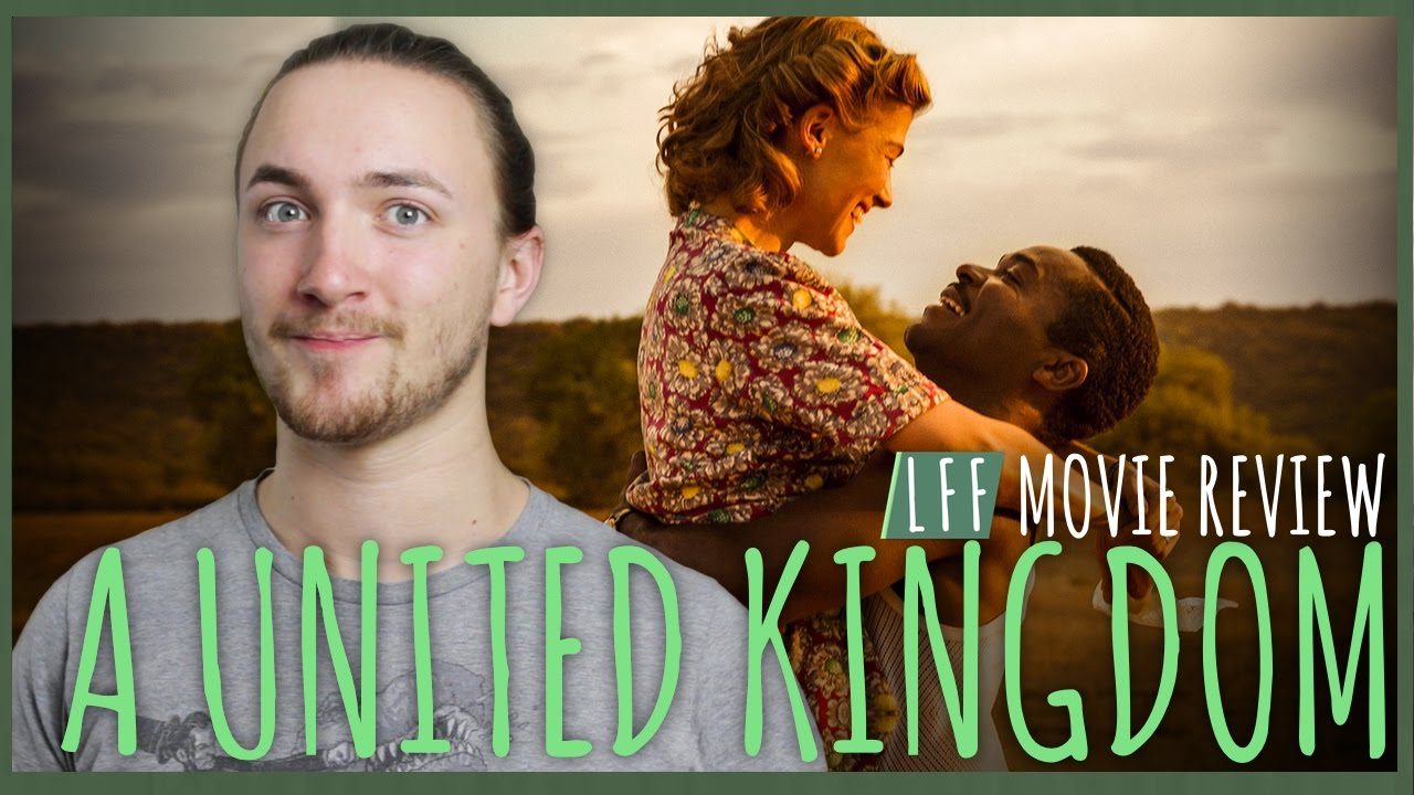 A United Kingdom Movie Review Lff 2016 Youtube