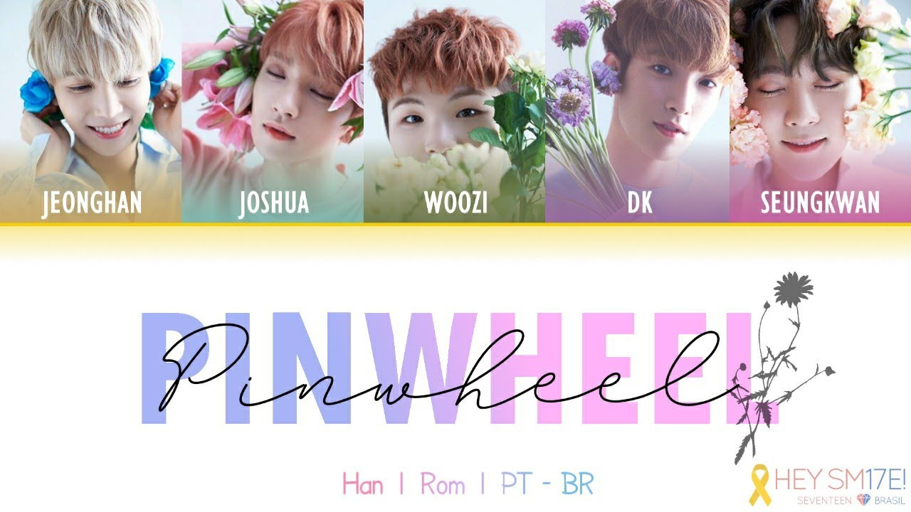 [Color Coded PT/BR ?️] Pinwheel (바람개비) - SEVENTEEN (세븐틴) (#SetembroAmarelo) - YouTube