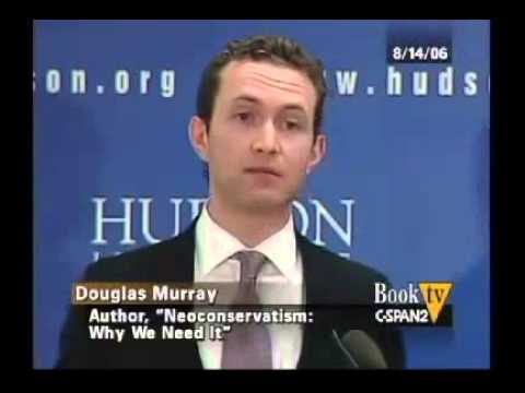 Douglas Murray - Neoconservatism: Why we need it 1/6