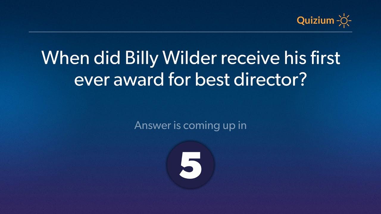When did Billy Wilder receive his first ever award for best director?   Billy Wilder Quiz
