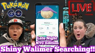 🔴 LIVE NOW 🔴 SHINY WALIMER  SEARCHING 💎🐋  4.5X STARDUST🌟 LATE NIGHT   POKEMON GO BROOKLYN NYC 🗽