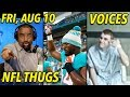 Aug 10: NFL Thugs Pushing Evil; Demon Voices in Your & Killers' Head