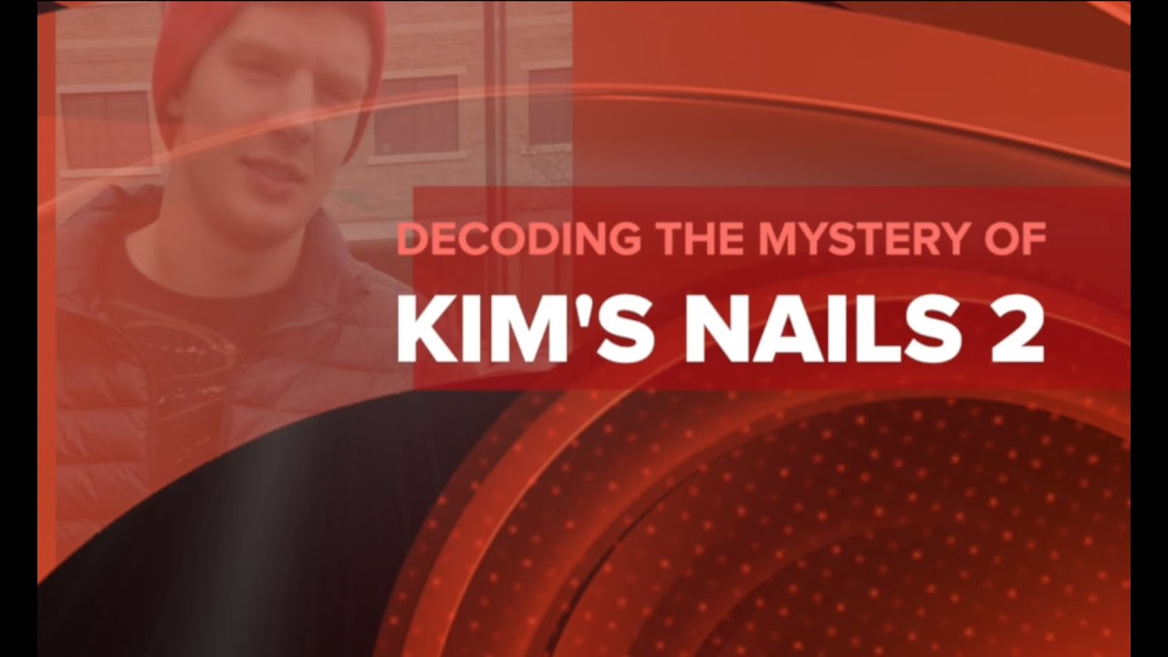 Unveiling the Mystery of Kim\'s Nails 2 - YouTube