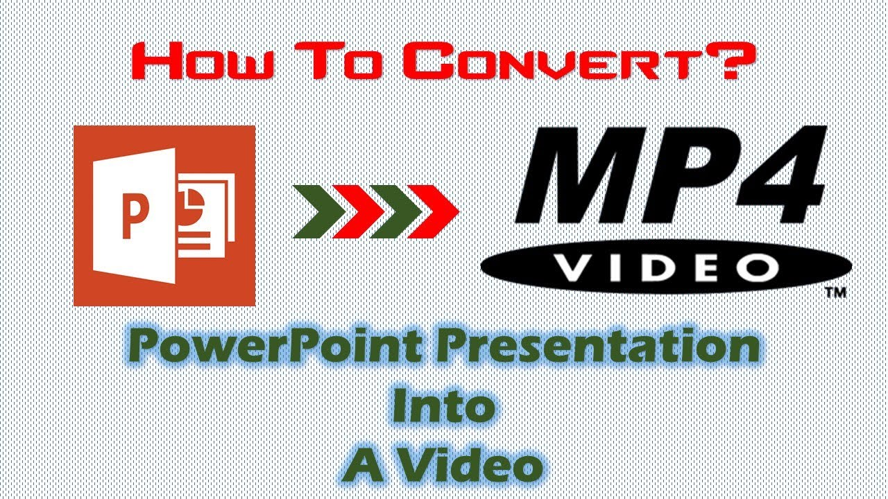 821af9cd842102 Convert PPT To MP4