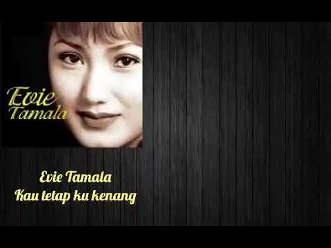 Evie Tamala - Kau Tetap Ku Kenang (Lirik)