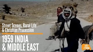 1959 India and Middle East 8mm - Streets Scenes, Rural Life, Taj Mahal, and a Christian Procession