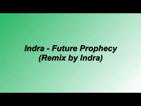 Indra - Future Prophecy (Remix by Indra)